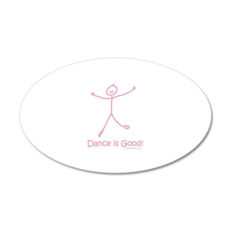 Dance is Good! Pink 22x14 Oval Wall Peel