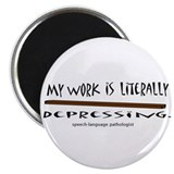 My work isliterally depressing Magnet