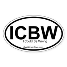 I could be wrong Acronym Oval Decal