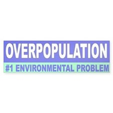 overpopulation... Bumper Bumper Sticker