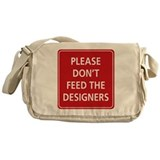 Don't Feed The Designers Messenger Bag