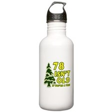 78 Isn't Old, If You're A Tree Water Bottle