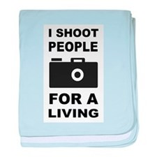 I Shoot People For A Living baby blanket
