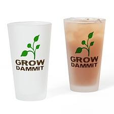 Grow Dammit Drinking Glass