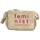 Feminist and Not Afraid Messenger Bag