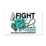Fight Like A Girl For My Cervical Cancer 22x14 Wal