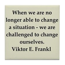 Viktor Frankl quote Tile Coaster