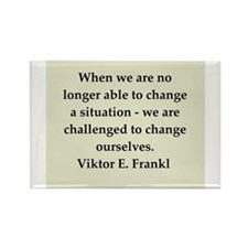 Viktor Frankl quote Rectangle Magnet