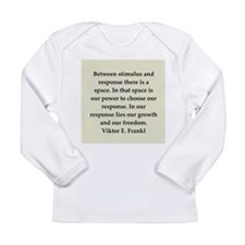 Viktor Frankl quote Long Sleeve Infant T-Shirt