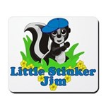 Little Stinker Jim Mousepad