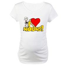 I Heart Nouns - Schoolhouse Rock! Maternity T-Shir