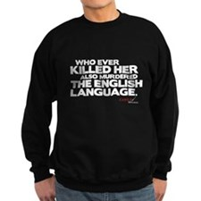 Murdered the English Language Dark Sweatshirt