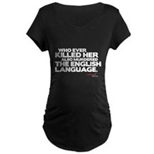 Murdered the English Language Maternity Dark T-Shi