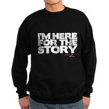 I'm Just Here for the Story Dark Sweatshirt