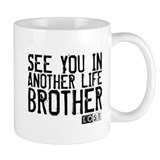 See You In Another Life Brother Small Mug