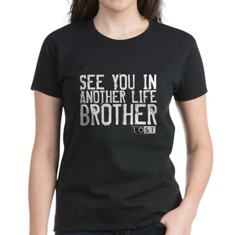 See You In Another Life Brother Women's Dark T-Shi