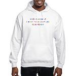 Rick Perry when I grow up Hooded Sweatshirt