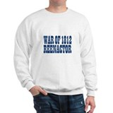 War of 1812 Reenactor Sweatshirt