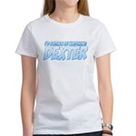 I'd Rather Be Watching Dexter Women's T-Shirt
