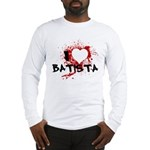 I Heart Batista Long Sleeve T-Shirt