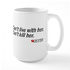 Can't Kill Her - Dexter Mug