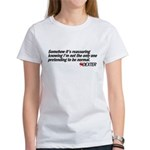 Pretending to Be Normal - Dexter Women's T-Shirt