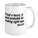 If I had a heart... - Dexter Large Mug