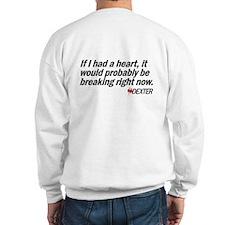 If I had a heart... - Dexter Sweatshirt