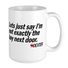 Not the boy next door. - Dexter Mug