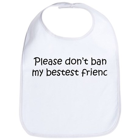 Please don't ban... (kids) Bib