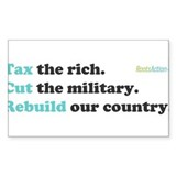 Tax Rich. Cut Military. Build Decal
