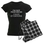 I'm Not Prejudiced. I Hate Everyone. Women's Dark Pajamas