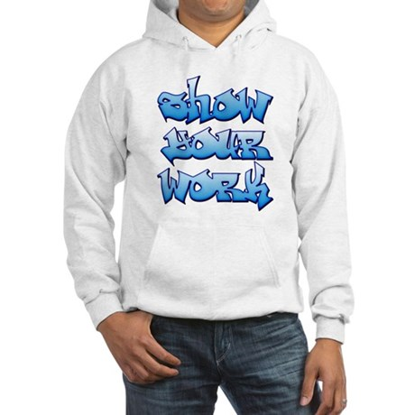 Show Your Work Graffiti Hooded Sweatshirt
