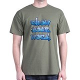 Show Your Work Graffiti T-Shirt