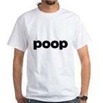 Poop White T-Shirt