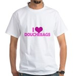 I Heart Douchebags White T-Shirt