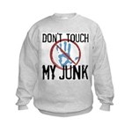 Don't Touch My Junk Kids Sweatshirt