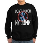 Don't Touch My Junk Dark Sweatshirt (dark)