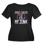 Don't Touch My Junk Women's Plus Size Scoop Neck Dark T-Shirt