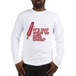 It's Not Going to Lick Itself Long Sleeve T-Shirt