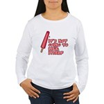 It's Not Going to Lick Itself Women's Long Sleeve T-Shirt