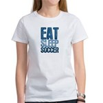 EAT SLEEP SOCCER Women's T-Shirt