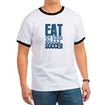 EAT SLEEP SOCCER Ringer T