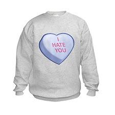 I HATE YOU Sweatshirt