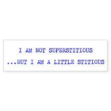 Superstitious (LONG) Bumper Bumper Sticker