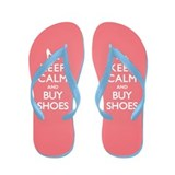 Keep Calm Buy Shoes Flip Flops