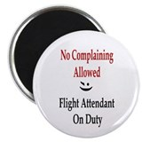 No Complaining Allowed Magnet