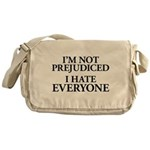 I'm Not Prejudiced. I Hate Ev Canvas Messenger Bag