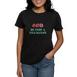 God Is NOT A Religion Women's Dark T-Shirt
