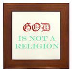 God Is NOT A Religion Framed Tile